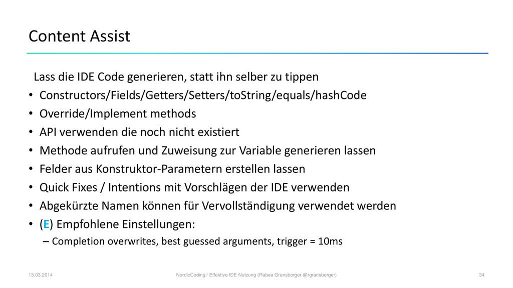 Content Assist Lass die IDE Code generieren, st...