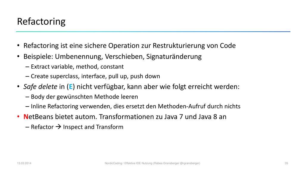 Refactoring • Refactoring ist eine sichere Oper...
