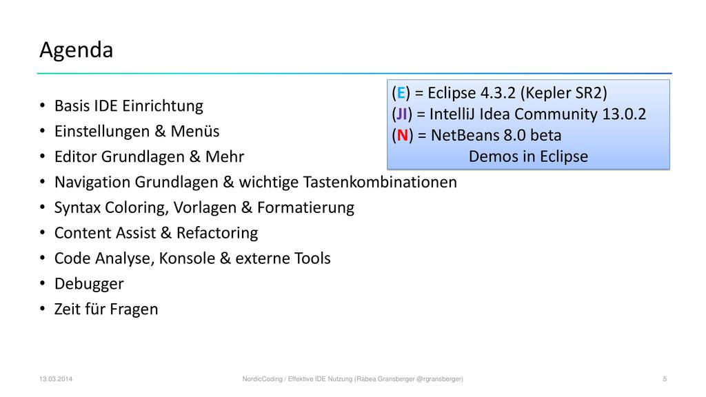 (E) = Eclipse 4.3.2 (Kepler SR2) (JI) = Intelli...