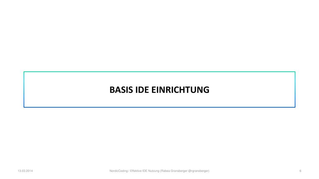 BASIS IDE EINRICHTUNG 13.03.2014 NordicCoding /...