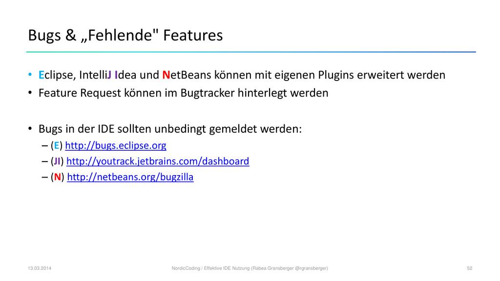 "Bugs & ""Fehlende"" Features • Eclipse, IntelliJ ..."