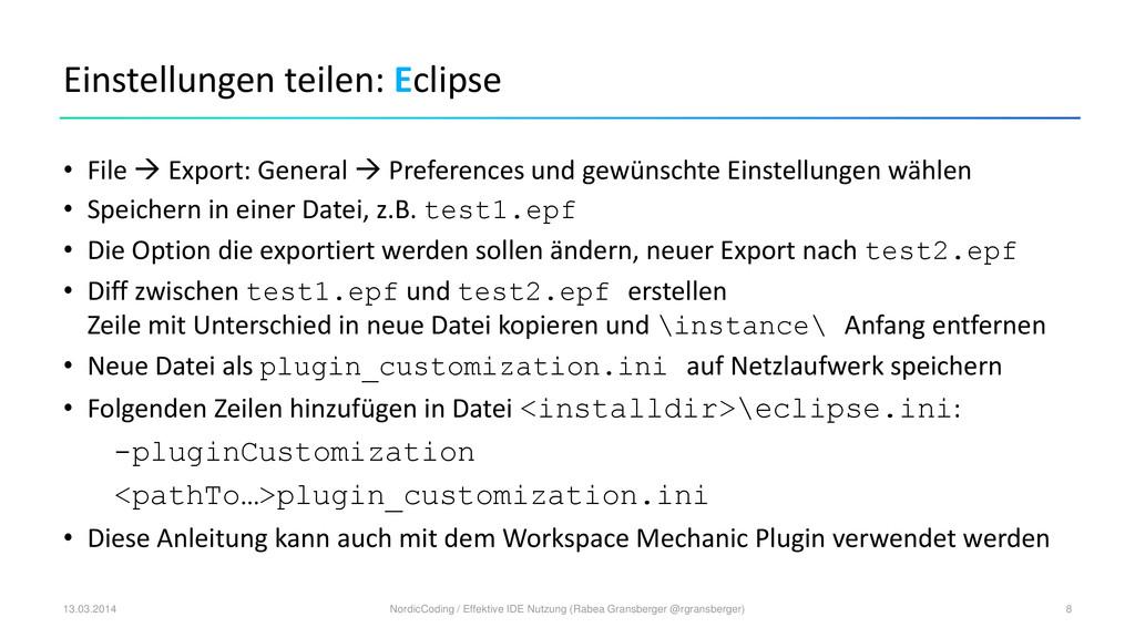 Einstellungen teilen: Eclipse • File  Export: ...