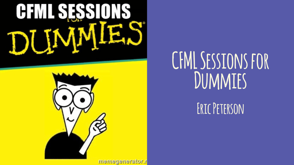 CFML Sessions for Dummies Eric Peterson