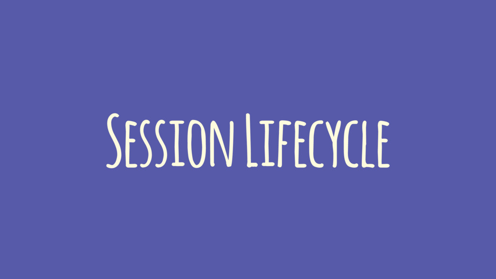 Session Lifecycle