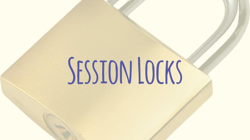 Session Locks