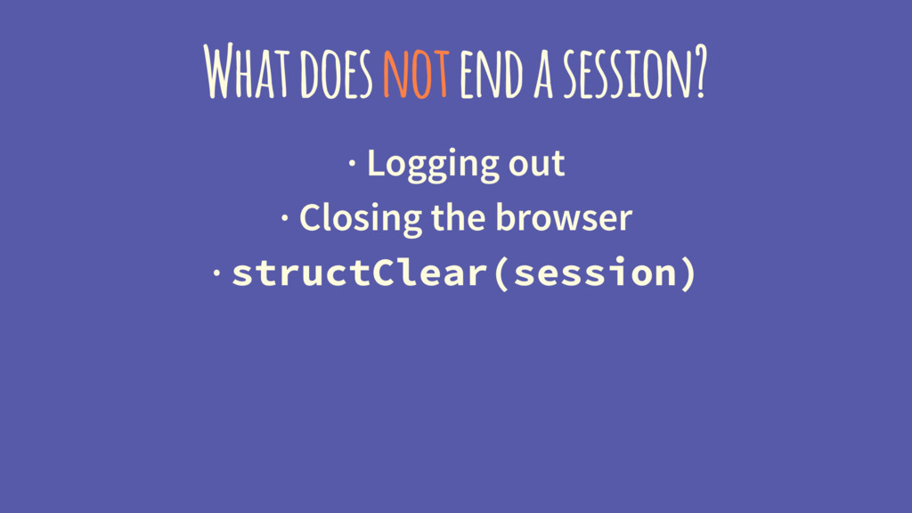 What does not end a session? · Logging out · Cl...