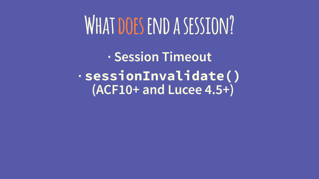 What does end a session? · Session Timeout · se...