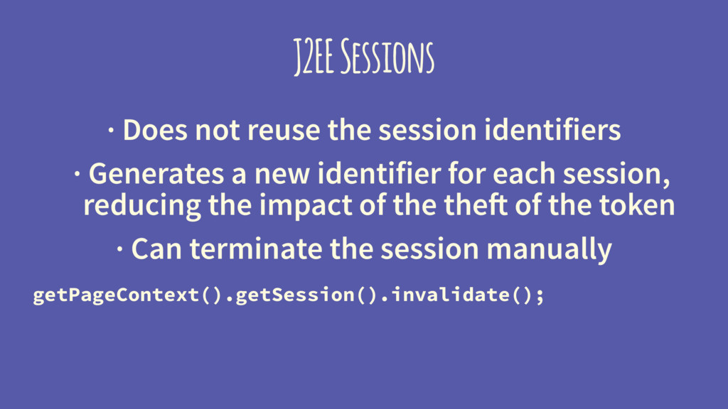 J2EE Sessions · Does not reuse the session iden...