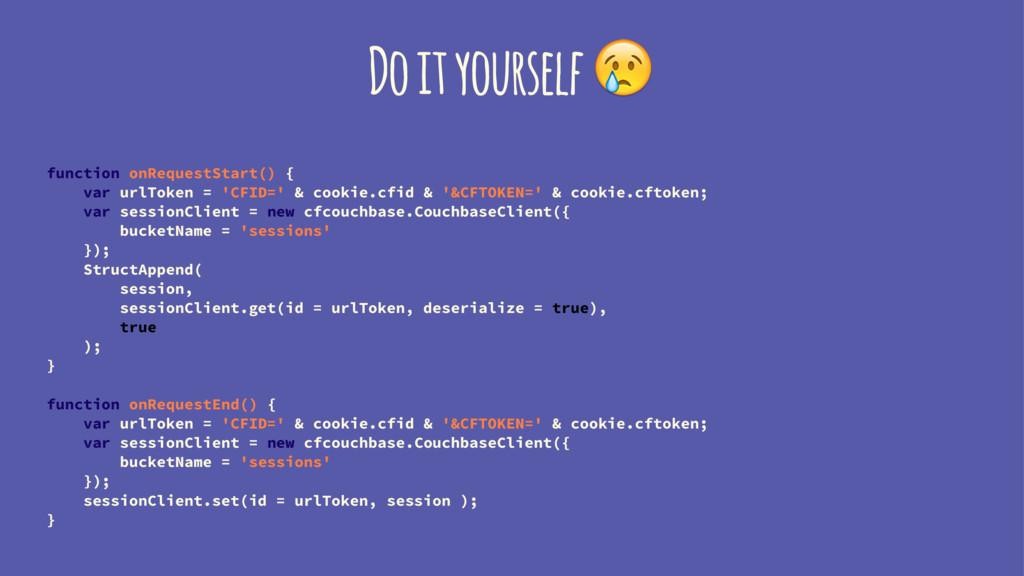 Do it yourself ! function onRequestStart() { va...