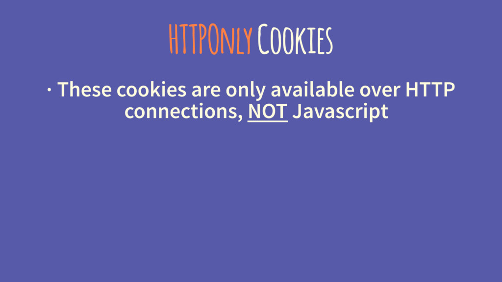 HTTPOnly Cookies · These cookies are only avail...