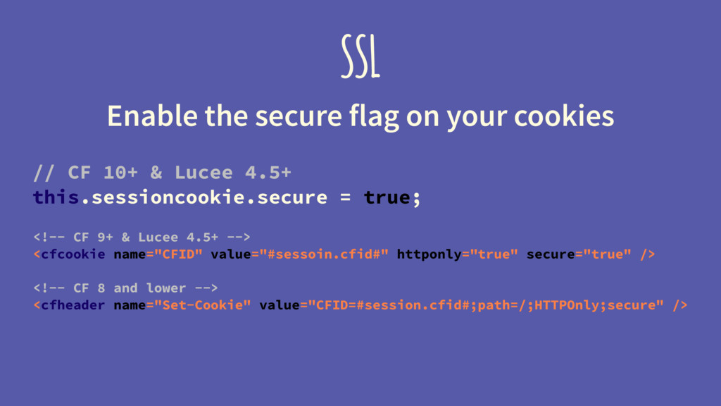 SSL Enable the secure flag on your cookies // C...
