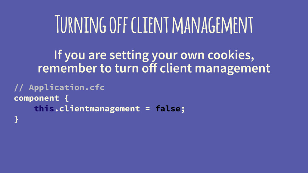 Turning off client management If you are settin...