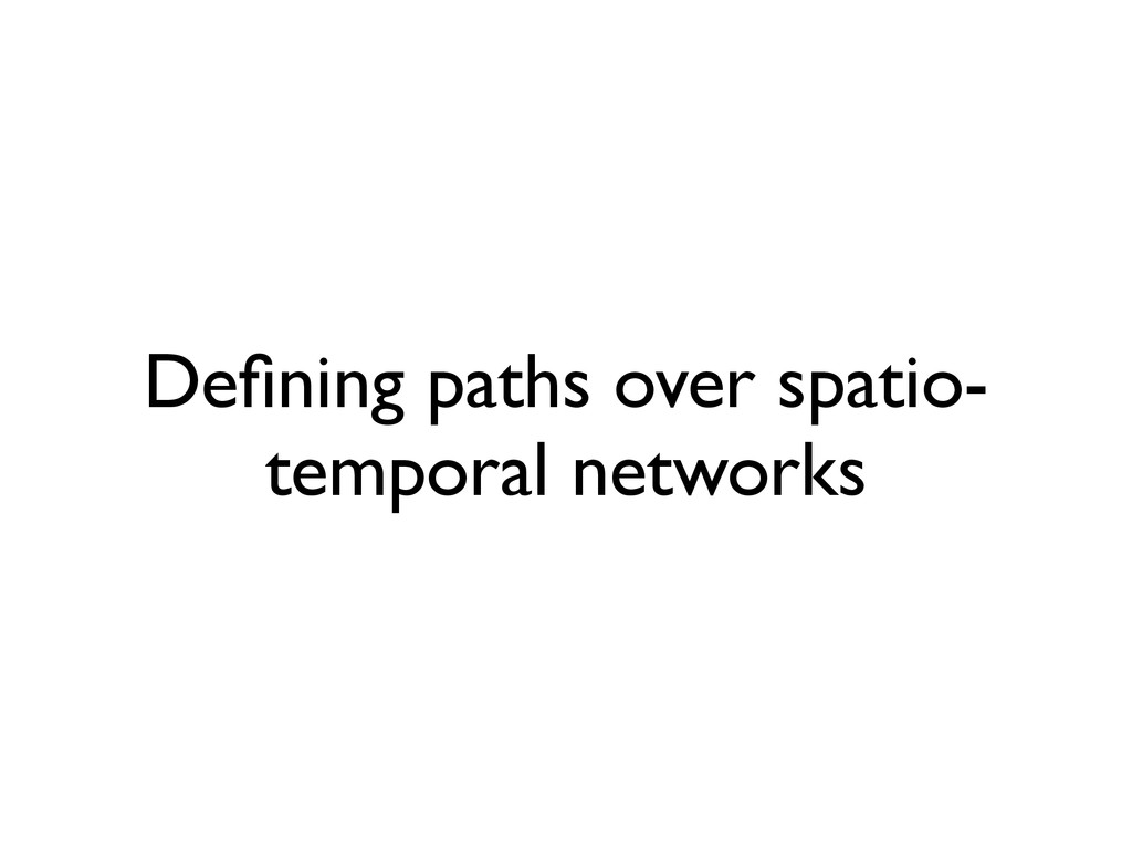 Defining paths over spatio- temporal networks