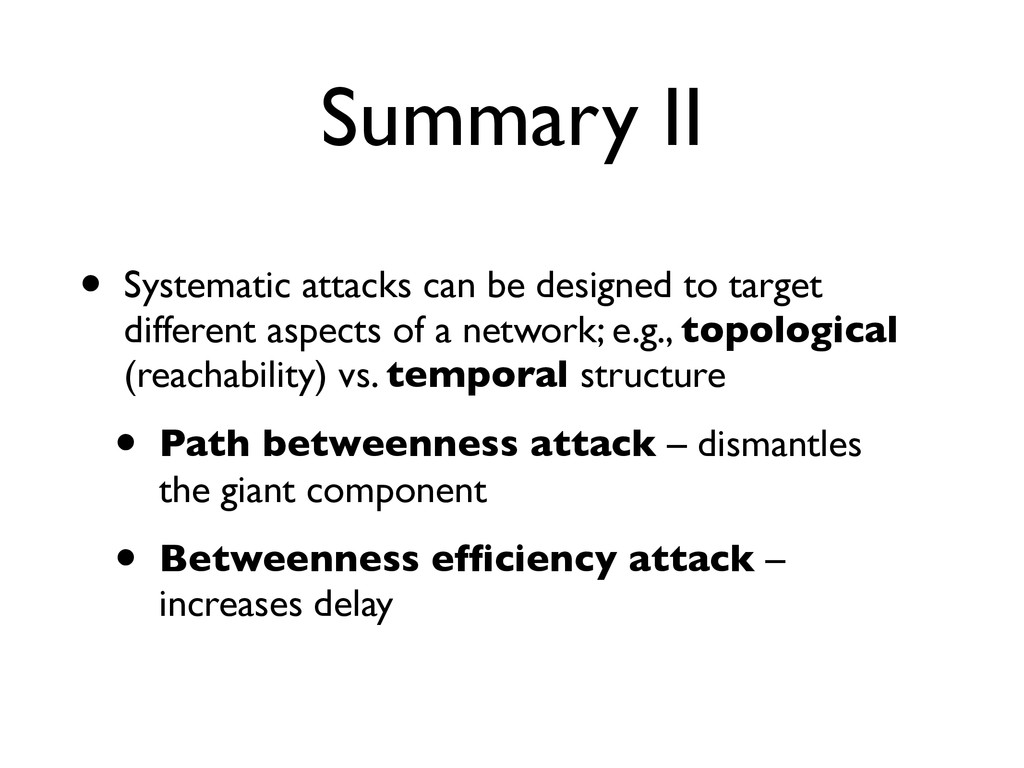 Summary II • Systematic attacks can be designed...