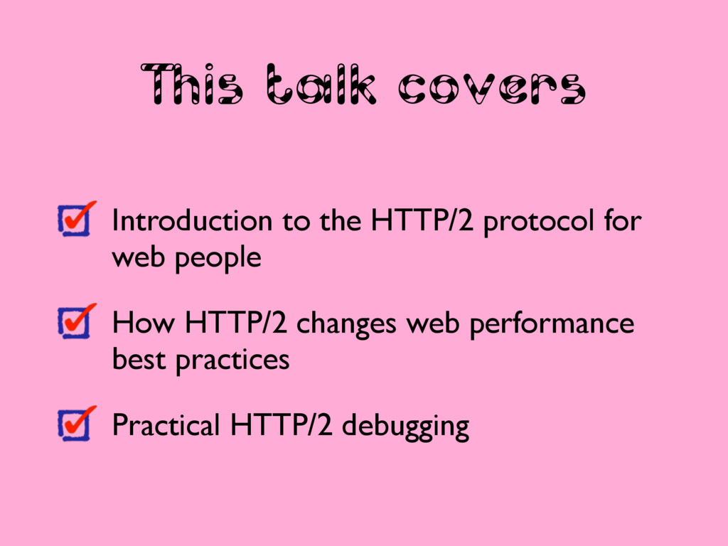 This talk covers Introduction to the HTTP/2 pro...