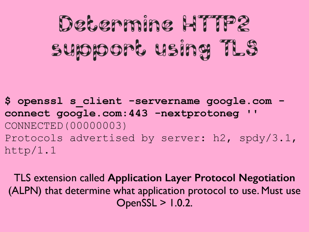 Determine HTTP2 support using TLS $ openssl s_c...