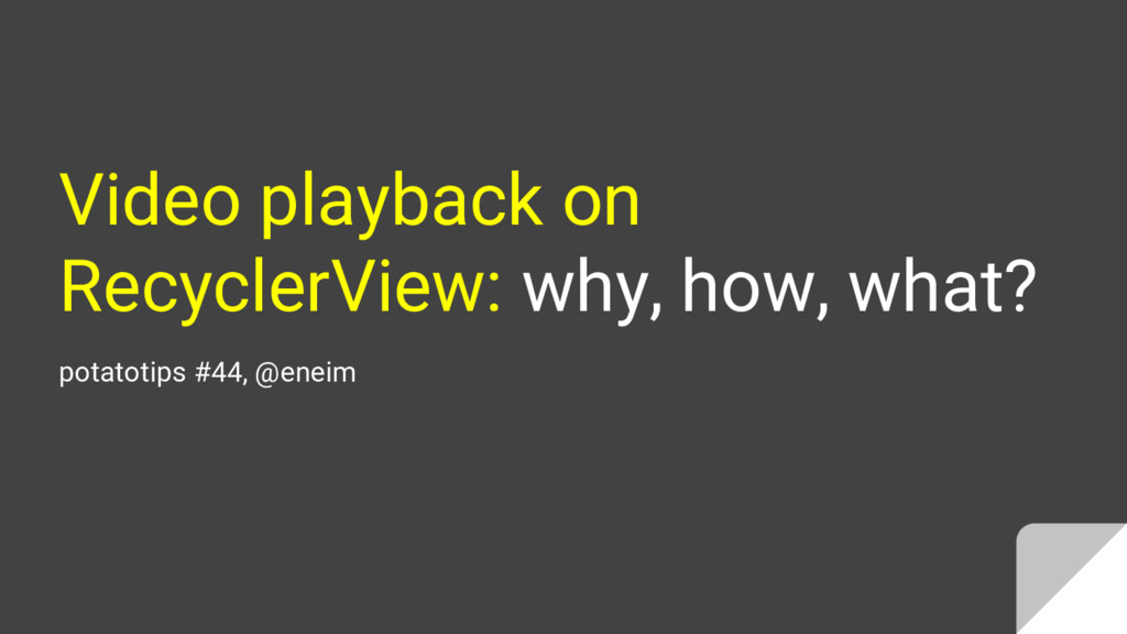 Video playback on RecyclerView: why, how, what?...