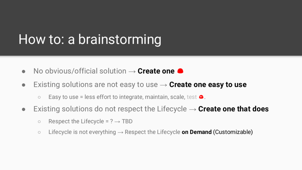 How to: a brainstorming ● No obvious/official s...
