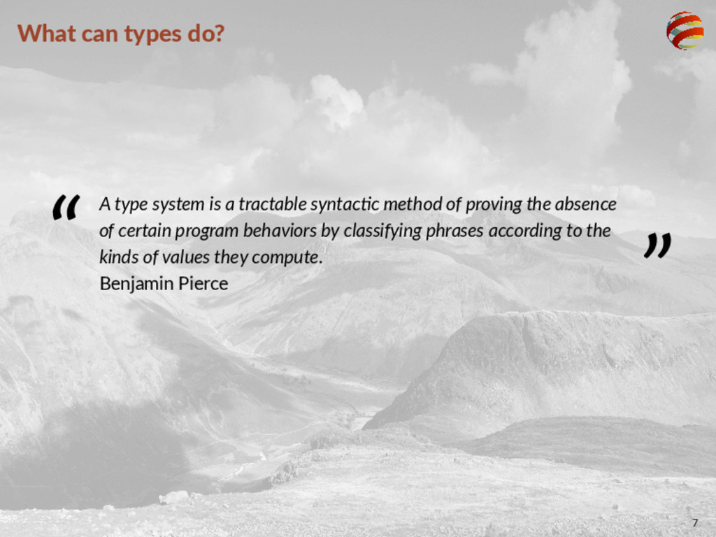 "What can types do? "" A type system is a tractab..."