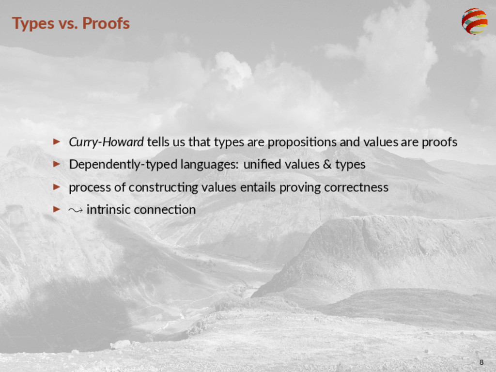Types vs. Proofs ▶ Curry-Howard tells us that t...