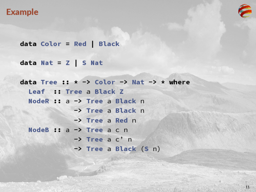 Example data Color = Red | Black data Nat = Z |...