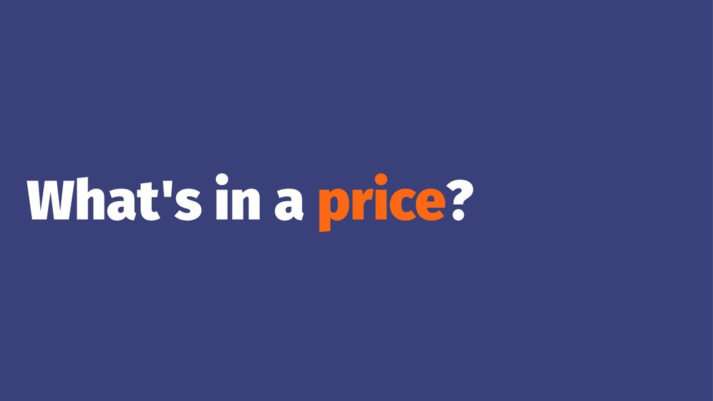 What's in a price?