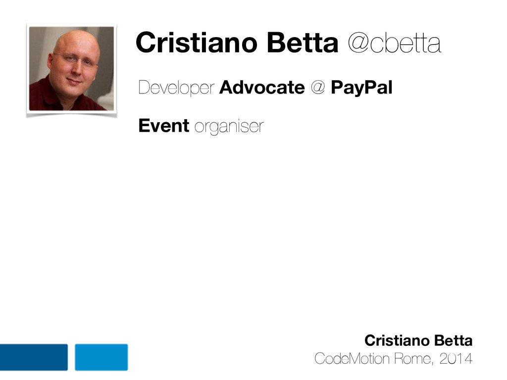 Cristiano Betta CodeMotion Rome, 2014 Cristiano...