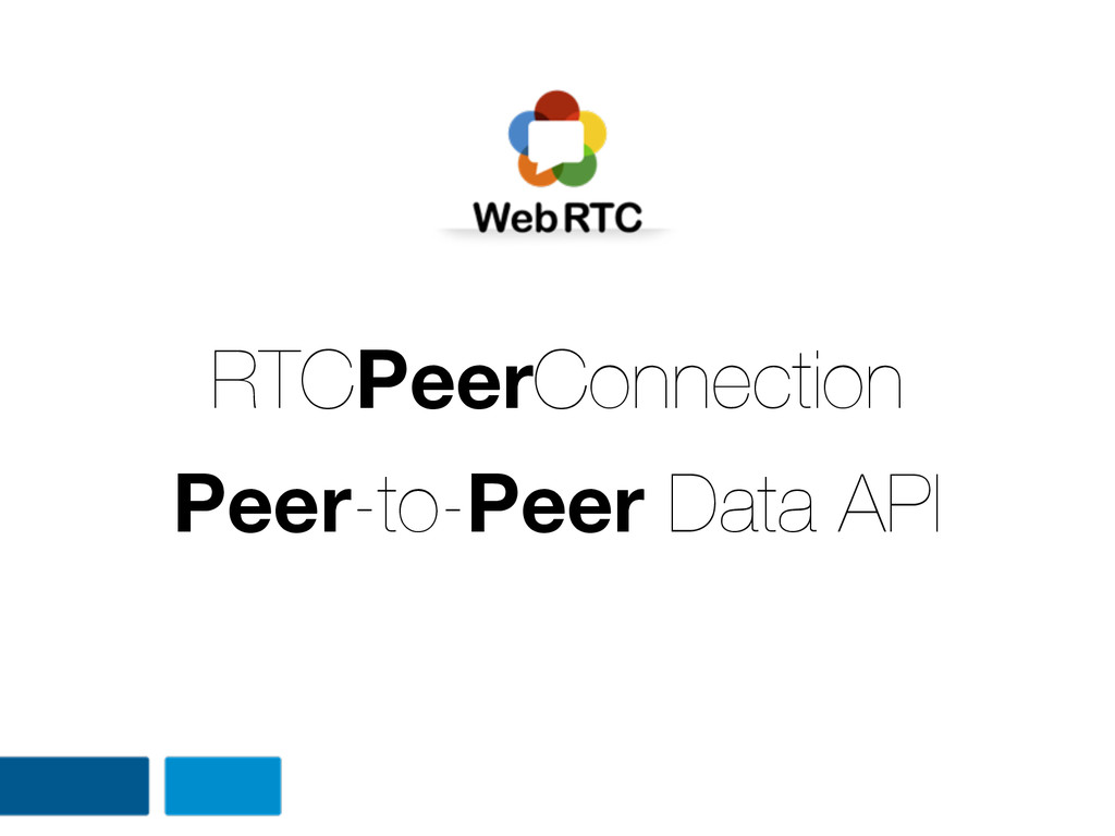 RTCPeerConnection Peer-to-Peer Data API