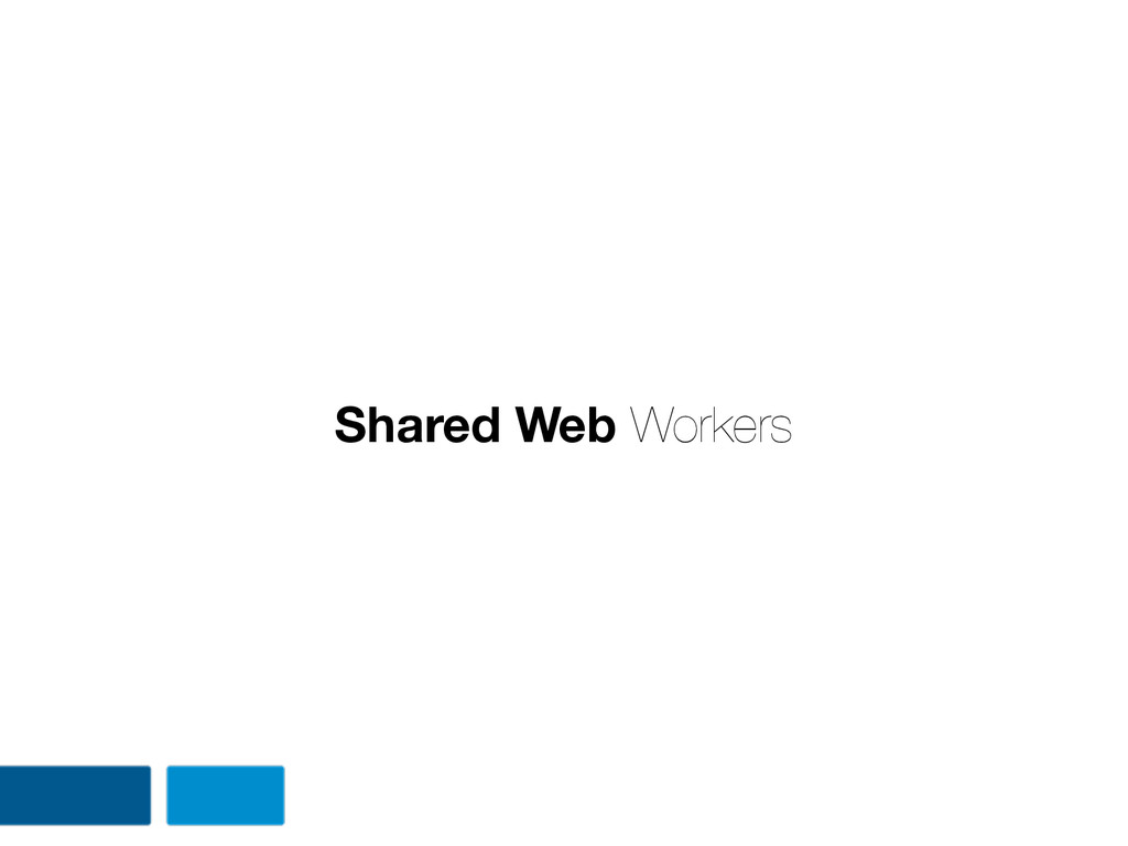 Shared Web Workers