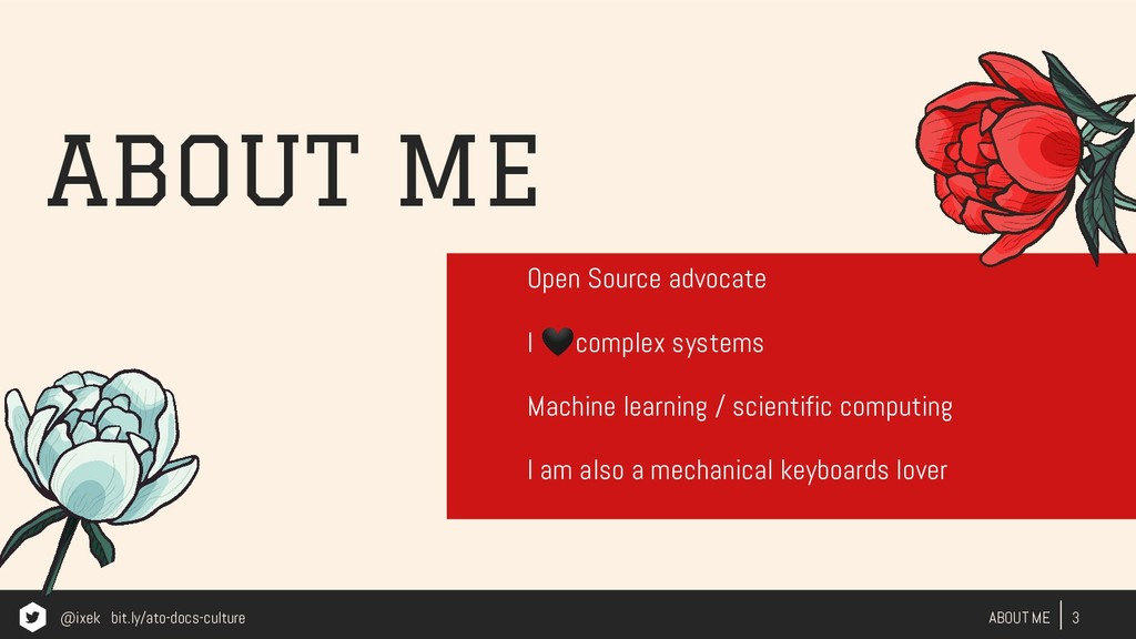 ABOUT ME 3 ABOUT ME Open Source advocate I comp...