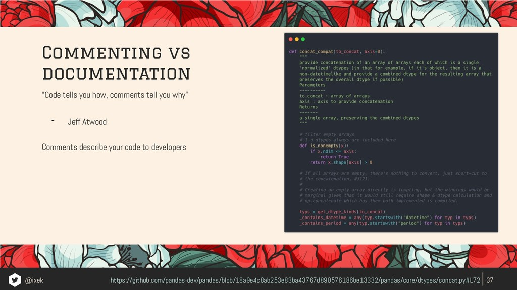 """""""Code tells you how, comments tell you why"""" - J..."""