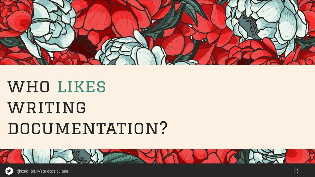 who likes writing documentation? 5 @ixek bit.ly...