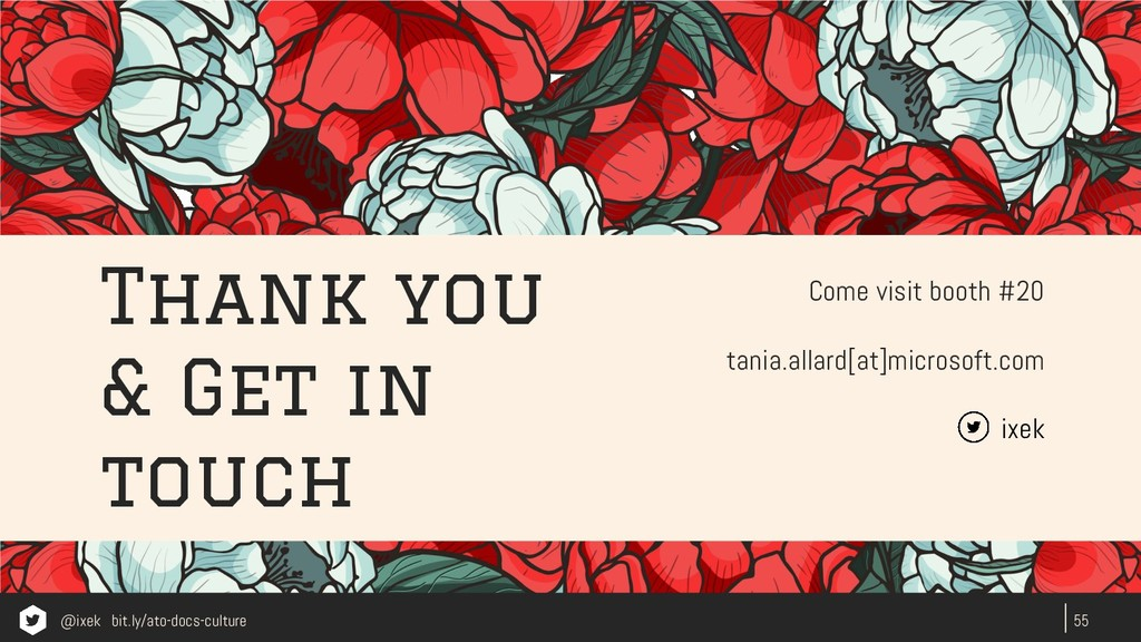 Thank you & Get in touch 55 Come visit booth #2...