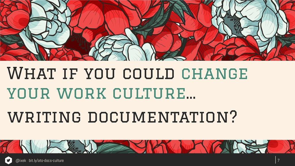 7 What if you could change your work culture… w...