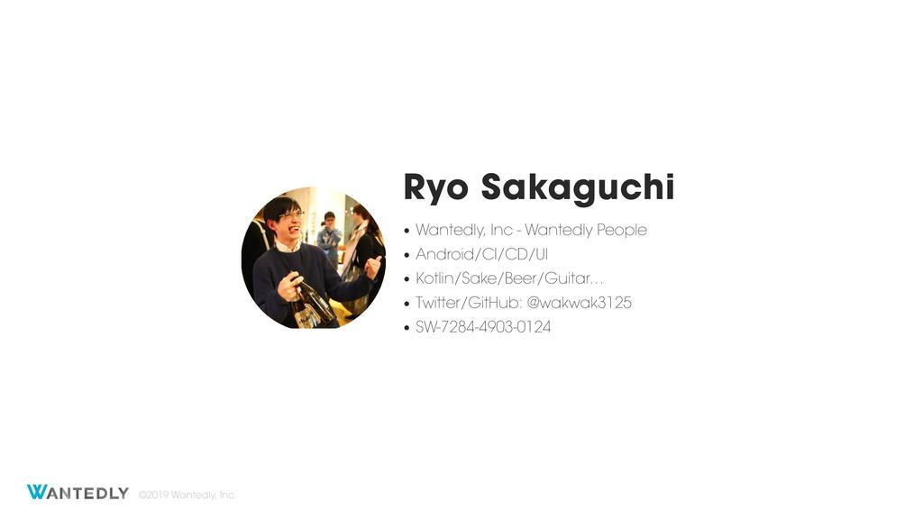 ©2019 Wantedly, Inc. Ryo Sakaguchi • Wantedly, ...