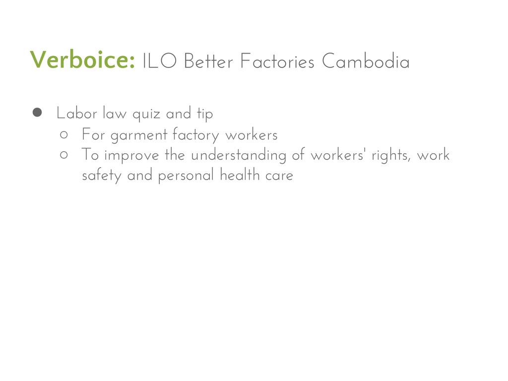 Verboice: ILO Better Factories Cambodia ● Labor...