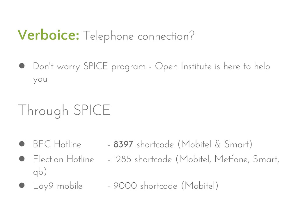 Verboice: Telephone connection? ● Don't worry S...