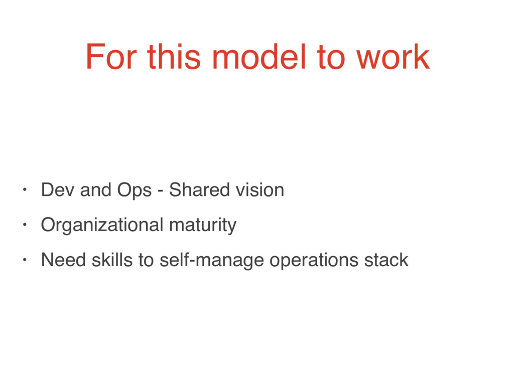For this model to work • Dev and Ops - Shared v...