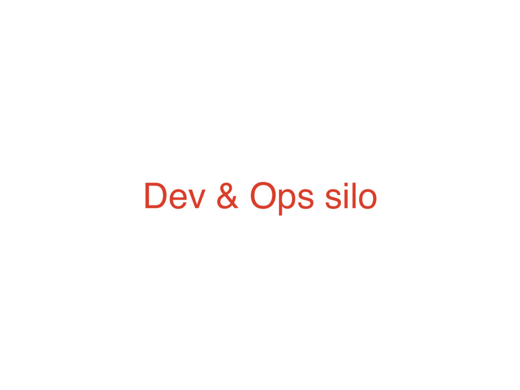 Dev & Ops silo