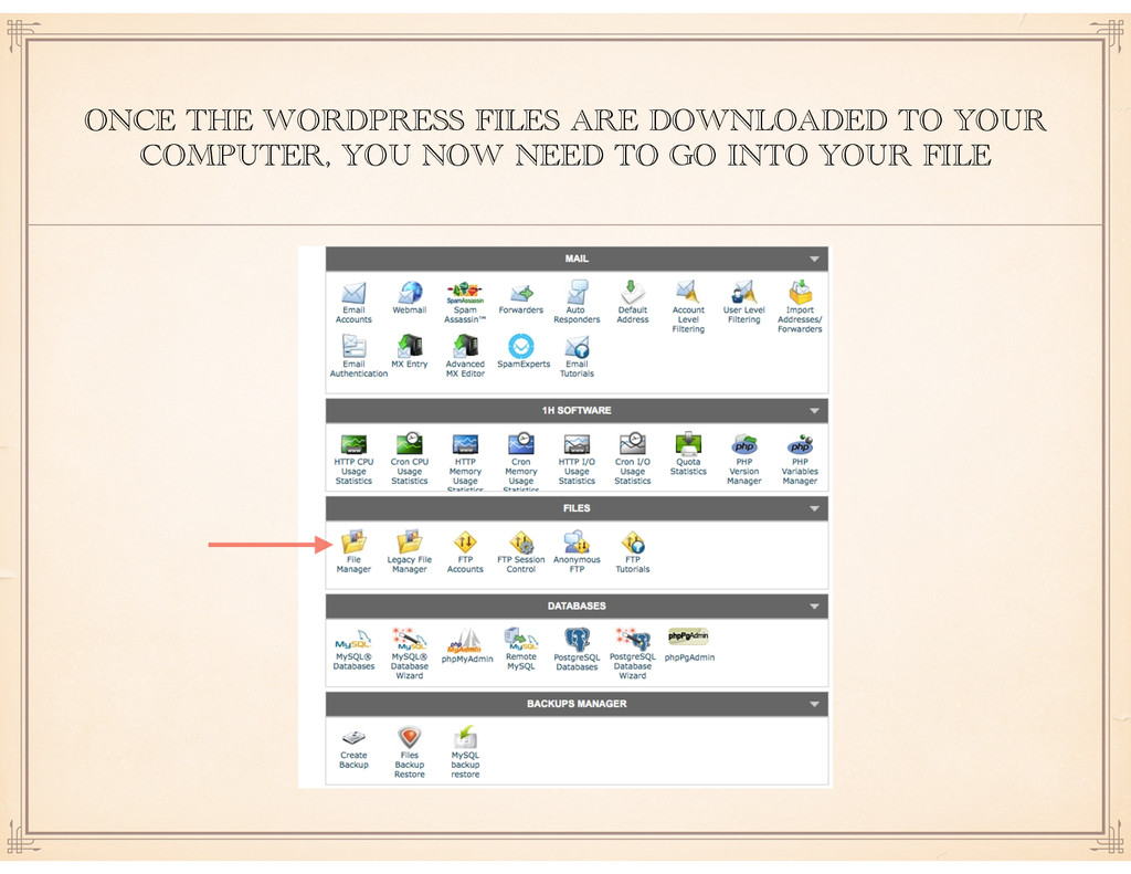 ONCE THE WORDPRESS FILES ARE DOWNLOADED TO YOUR...