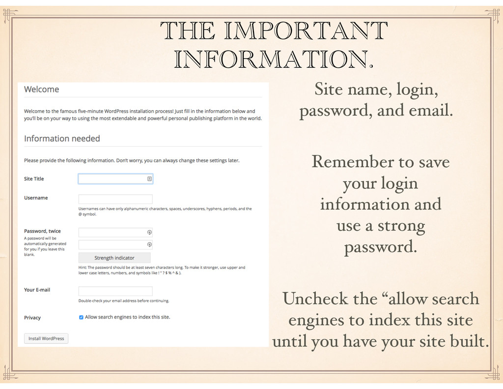 THE IMPORTANT INFORMATION. Site name, login, pa...