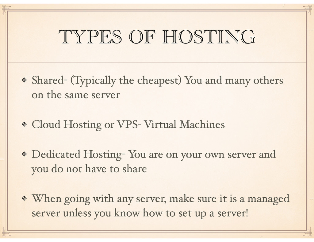 TYPES OF HOSTING Shared- (Typically the cheapes...