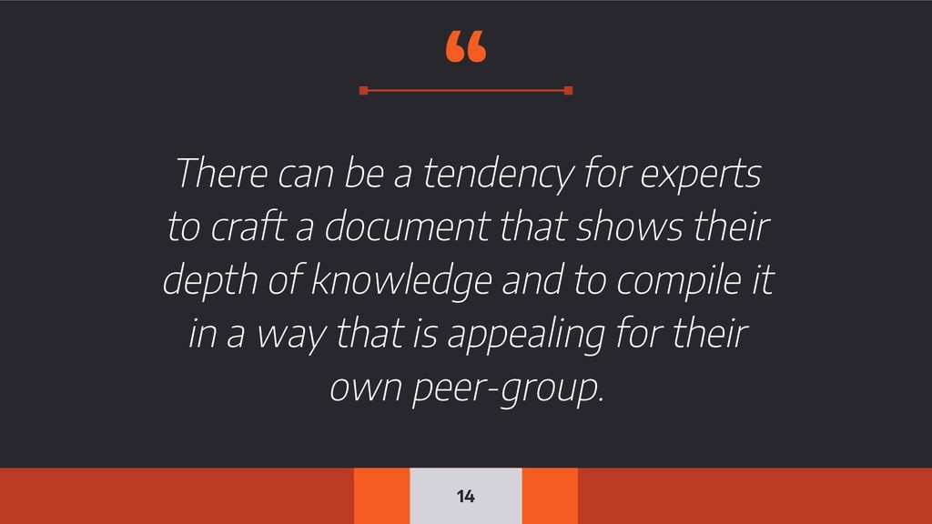 """"""" There can be a tendency for experts to craft ..."""