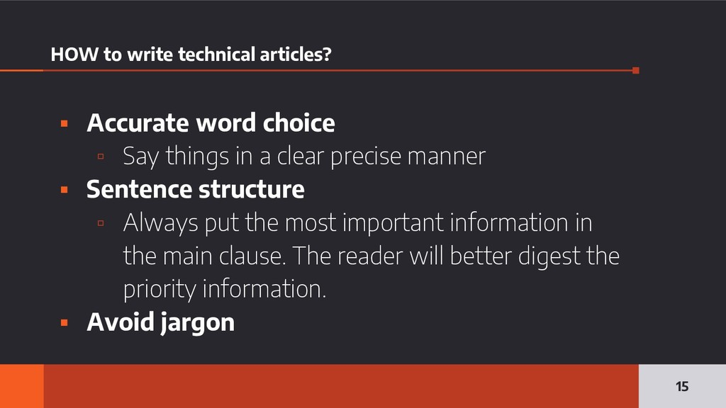 HOW to write technical articles? ▪ Accurate wor...