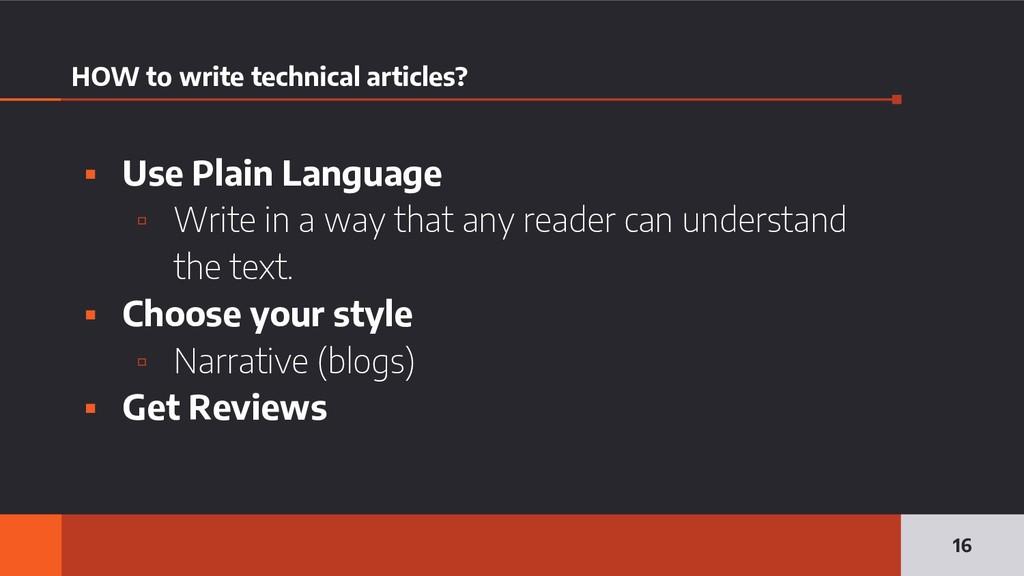 HOW to write technical articles? ▪ Use Plain La...