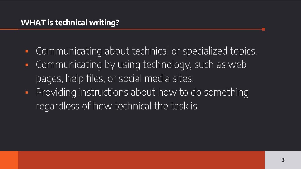 WHAT is technical writing? ▪ Communicating abou...