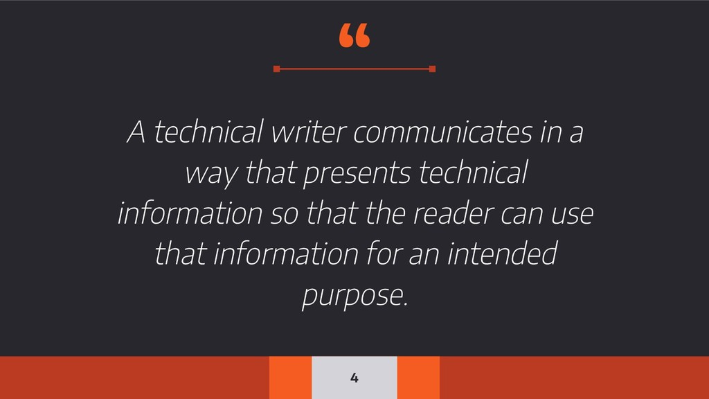 """"""" A technical writer communicates in a way that..."""
