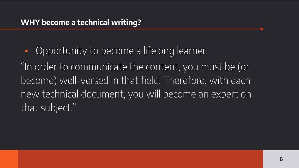 WHY become a technical writing? ▪ Opportunity t...