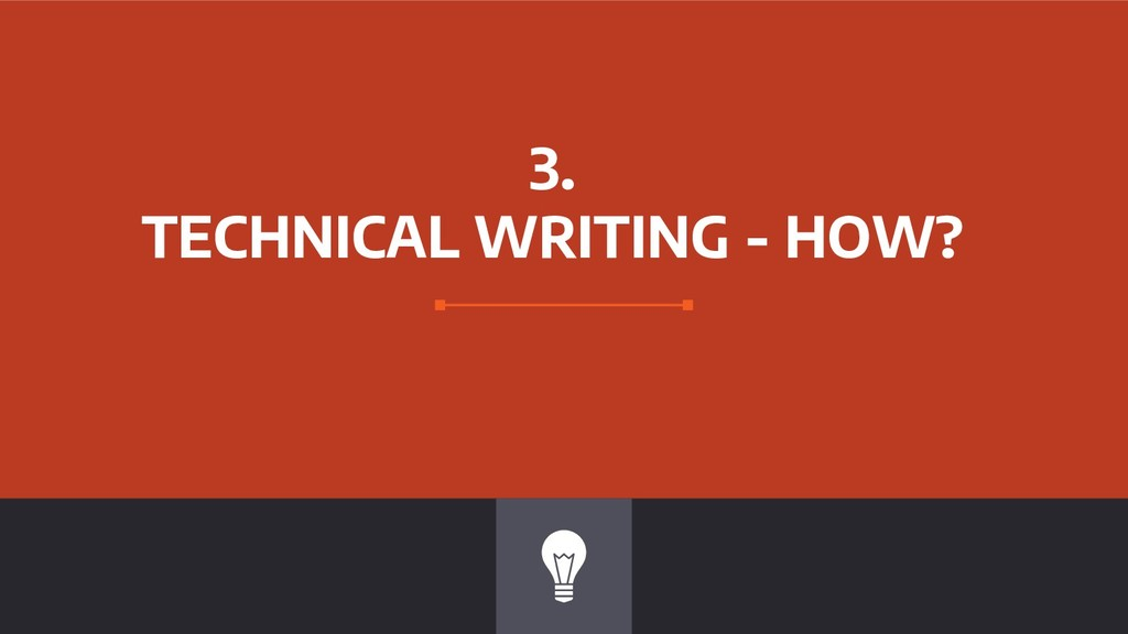 3. TECHNICAL WRITING - HOW?