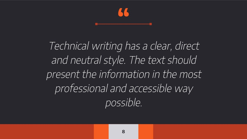 """"""" Technical writing has a clear, direct and neu..."""